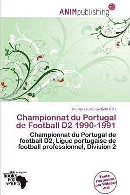 Championnat Du Portugal de Football D2 1990-1991 (French, Paperback): Norton Fausto Garfield