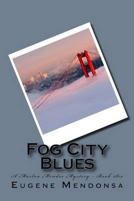 Fog City Blues (Paperback): Eugene, Mendonsa