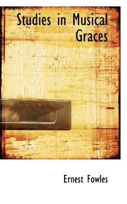 Studies in Musical Graces (Paperback): Ernest Fowles