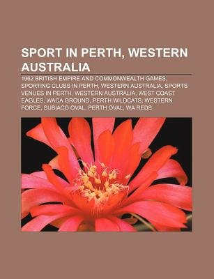 Sport in Perth, Western Australia - 1962 British Empire and Commonwealth Games, Sporting Clubs in Perth, Western Australia...