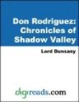 Don Rodriguez - Chronicles of Shadow Valley (Electronic book text): Edward John Moreton Dunsany, Lord Edward Dunsany