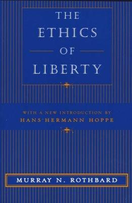 Murray N Rothbard, Hans-Hermann Hoppe: The Ethics of Liberty