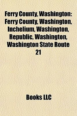 Ferry County, Washington - Washington State Route 21 (Paperback): Books Llc