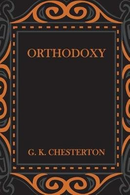 Orthodoxy (Paperback): G. K. Chesterton