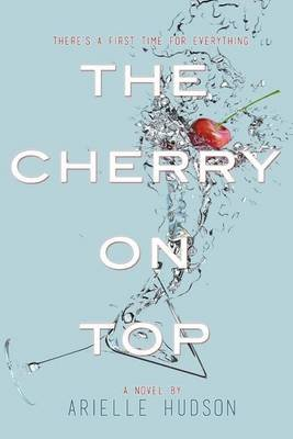The Cherry on Top (Paperback): Arielle Hudson