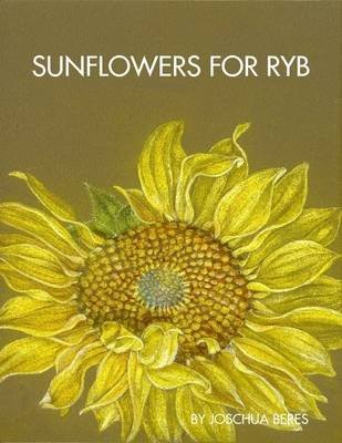 Sunflowers for Ryb (Electronic book text): Joschua Beres
