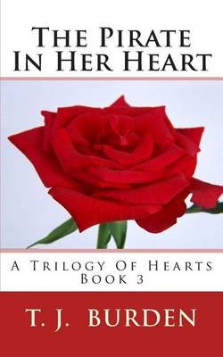 The Pirate in Her Heart (Paperback): T. J. Burden