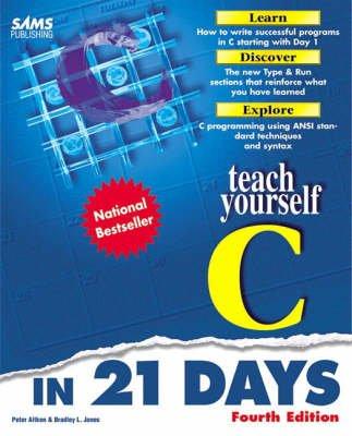 Sams Teach Yourself C in 21 Days (Paperback, 4th Revised edition): Peter G Aitken, Bradley L. Jones
