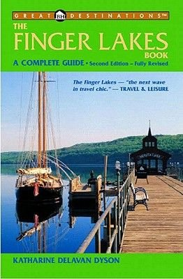 The Finger Lakes Book - A Complete Guide (Paperback, 2nd Revised edition): Katharine D. Dyson