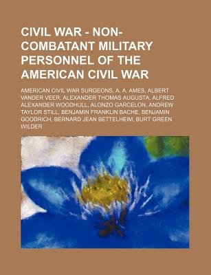 Civil War - Non-Combatant Military Personnel of the American Civil War - American Civil War Surgeons, A. A. Ames, Albert Vander...