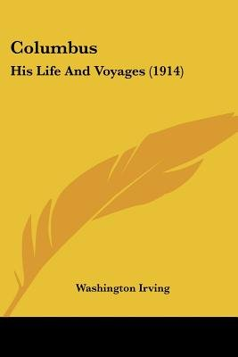 Columbus - His Life and Voyages (1914) (Paperback): Washington Irving