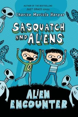 Alien Encounter - Sasquatch and Aliens (Electronic book text): Charise Mericle Harper