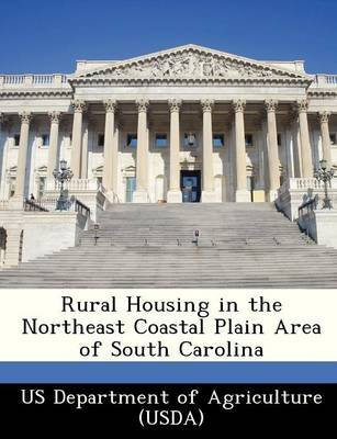 Rural Housing in the Northeast Coastal Plain Area of South Carolina (Paperback):