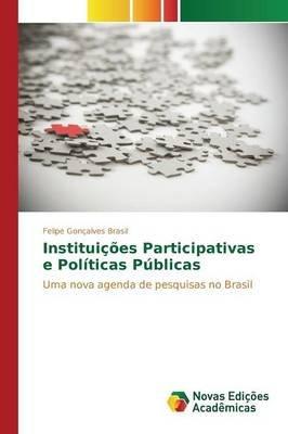 Instituicoes Participativas E Politicas Publicas (Portuguese, Paperback): Goncalves Brasil Felipe
