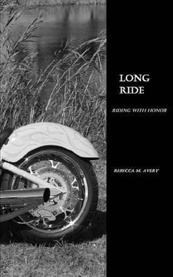 Long Ride (Paperback): Rebecca M. Avery