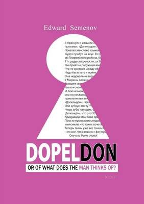 Dopeldon or of What Does the Male Thinks Of? (Russian, Paperback): Edvard Semenov
