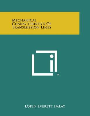 Mechanical Characteristics of Transmission Lines (Paperback): Lorin Everett Imlay