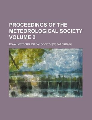 Proceedings of the Meteorological Society Volume 2 (Paperback): Royal Meteorological Society
