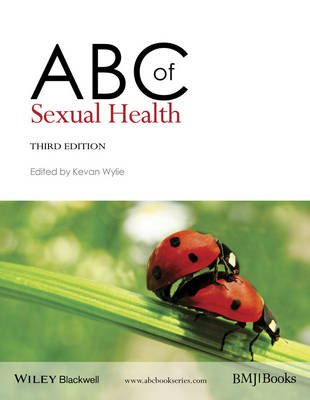 ABC of Sexual Health (Paperback, 3rd Edition): Kevan R. Wylie