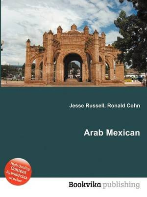Arab Mexican (Paperback): Jesse Russell, Ronald Cohn