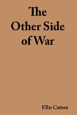 The Other Side of War (Paperback): Ellis Catton