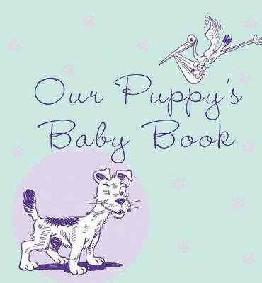 Our Puppy's Baby Book (Hardcover): Howell Book House