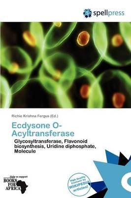 Ecdysone O-Acyltransferase (Paperback):
