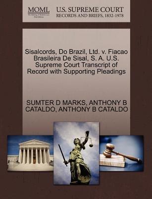 Sisalcords, Do Brazil, Ltd. V. Fiacao Brasileira de Sisal, S. A. U.S. Supreme Court Transcript of Record with Supporting...