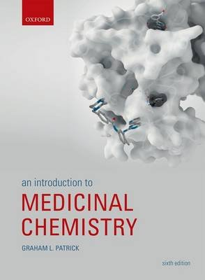 An Introduction to Medicinal Chemistry (Paperback, 6th Revised edition): Graham Patrick