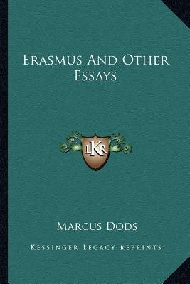 Erasmus and Other Essays (Paperback): Marcus Dods
