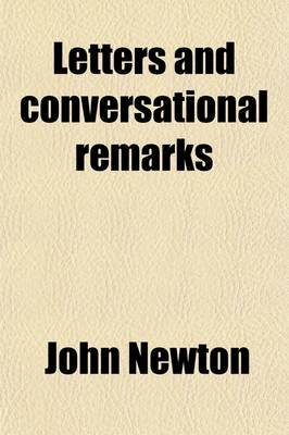 Letters and Conversational Remarks (Paperback): John Newton