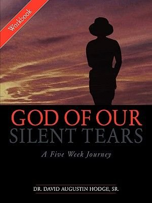 God of Our Silent Tears - A Five Week Journey (Paperback): Sr. David Augustin Hodge