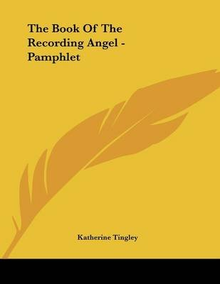 The Book of the Recording Angel - Pamphlet (Paperback): Katherine Tingley