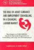 The Role of Adult Guidance and Employment Counselling in a Changing Labour Market - Final Report on EUROCOUNSEL, an Action...