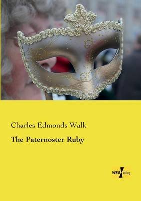 The Paternoster Ruby (Paperback): Charles Edmonds Walk