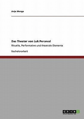 Das Theater Von Luk Perceval (German, Paperback): Anja Menge