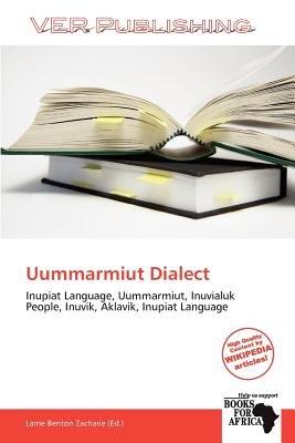 Uummarmiut Dialect (Paperback): Larrie Benton Zacharie