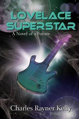 Lovelace Superstar (Paperback): Charles Rayner Kelly