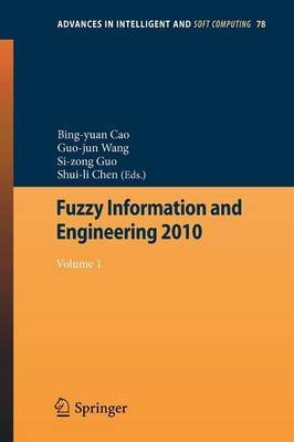 Fuzzy Information and Engineering 2010, Vol 1 (Paperback, Edition.): Bing-Yuan Cao, Guojun Wan, Shuili Chen, Sicong Guo