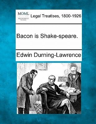 Bacon Is Shake-Speare. (Paperback): Edwin Durning-Lawrence