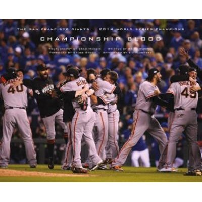 Championship Blood - The 2014 World Series Champion San Francisco Giants (Hardcover): Brian Murphy