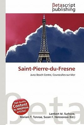 Saint-Pierre-Du-Fresne (Paperback): Lambert M. Surhone, Mariam T. Tennoe, Susan F. Henssonow