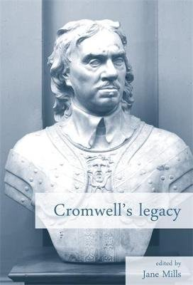 Cromwell'S Legacy (Hardcover, New): Jane A. Mills