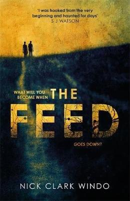 The Feed (Paperback): Nick Clark Windo