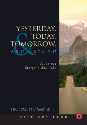 Yesterday, Today, Tomorrow, and Beyond - A Journey Everyone Will Take (Standard format, CD): David Campbell