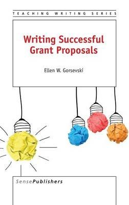 Writing Successful Grant Proposals (Hardcover): Ellen W. Gorsevski