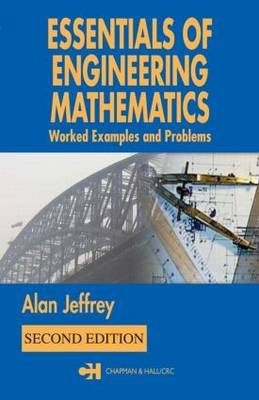 Essentials Engineering Mathematics - Worked Examples and Problems (Paperback, 2nd Revised edition): Alan Jeffrey