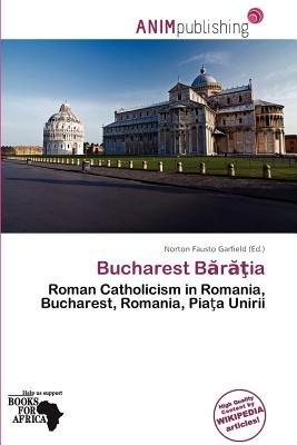 Bucharest B R Ia (Paperback): Norton Fausto Garfield