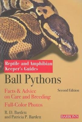 Ball Python Keepers Guide (Paperback, 2nd edition): R.D. Bartlett, Patricia Bartlett