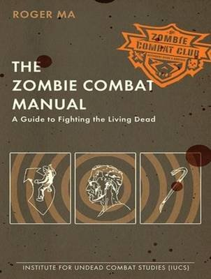 The Zombie Combat Manual - A Guide to Fighting the Living Dead (MP3 format, CD, Unabridged edition): Roger Ma